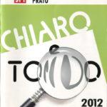 Chiaro e Tondo 2012
